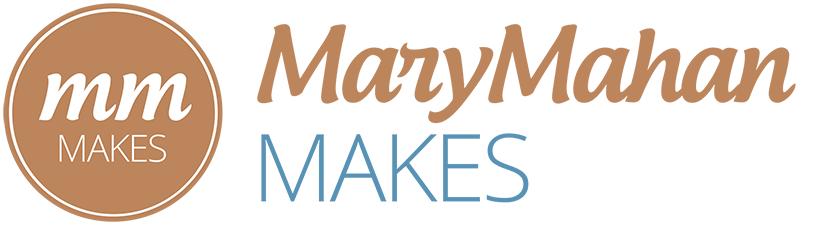 Mary Mahan Makes